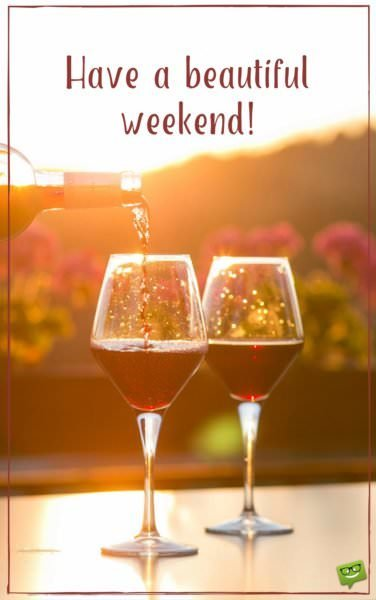 Have a beautiful weekend!
