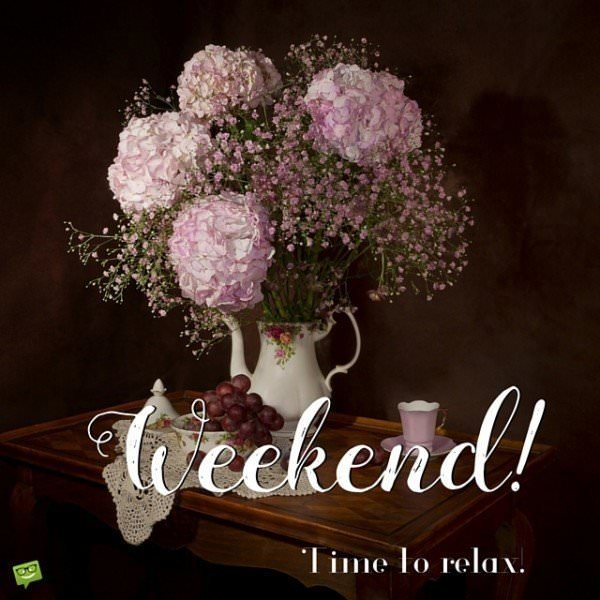 Weekend! Time to relax.