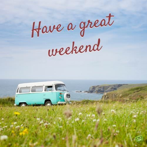 Have a great weekend.