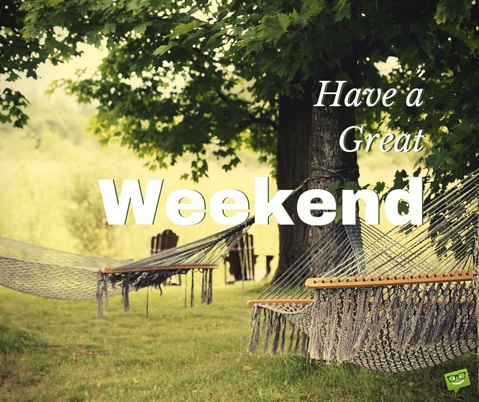 Have a Nice Weekend | Beautiful Weekend Quotes Good Morning Happy Monday Quotes