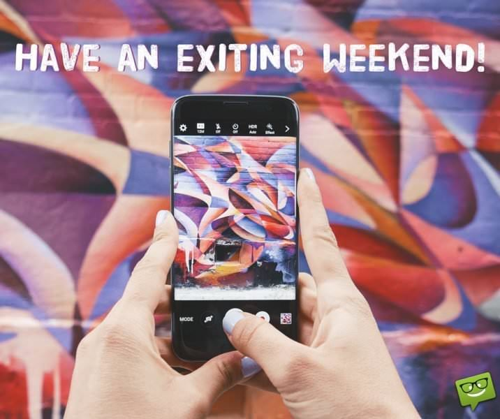 Have an exiting weekend!