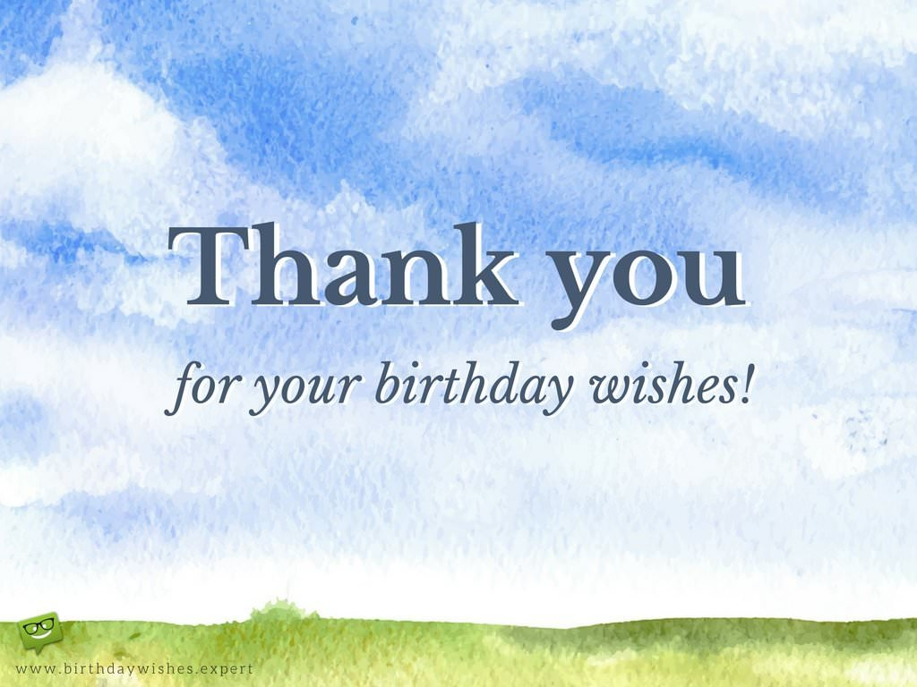 Thank you for your birthday wishes for being there thank you for your birthday wishes kristyandbryce Choice Image