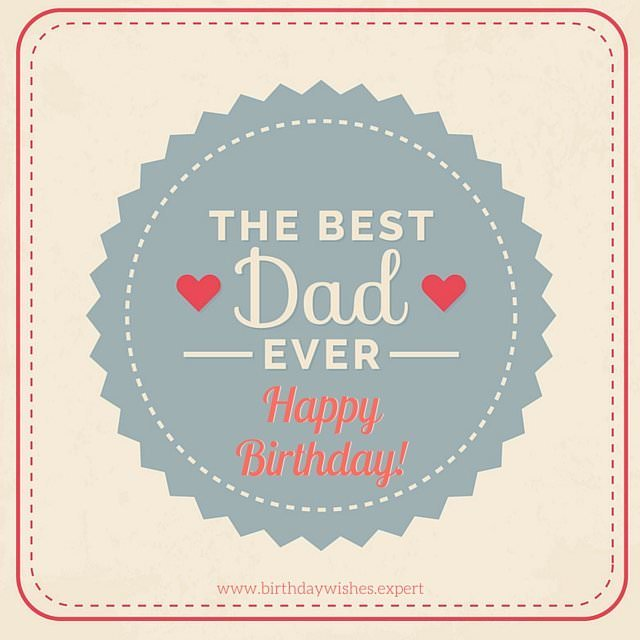 20 amazing birthday cards youd send to your dad best dad ever happy birthday m4hsunfo