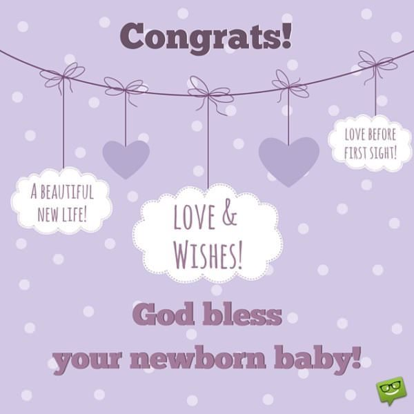 Congrats for your newborn baby. Love & Wishes!