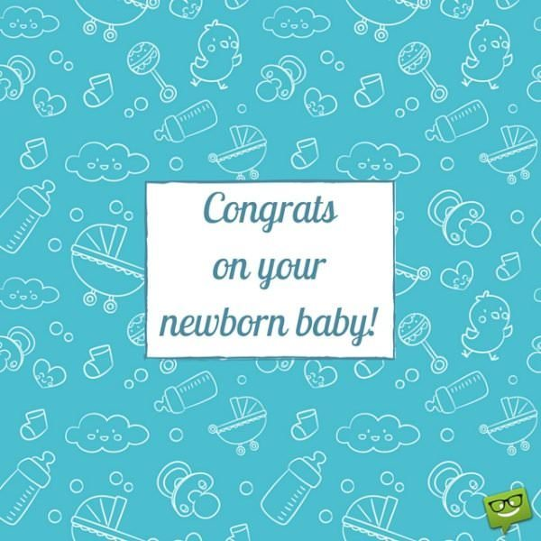 Congrats on your new born baby!