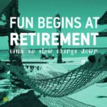 Fun Begins at Retirement