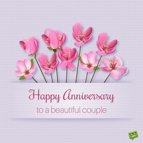 Happy Anniversary to a beautiful couple.