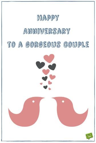 Happy Anniversary to a gorgeous couple.
