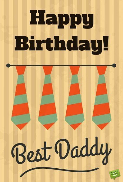 Happy Birthday! Best daddy ever.