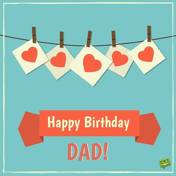 Happy Birthday, dad!