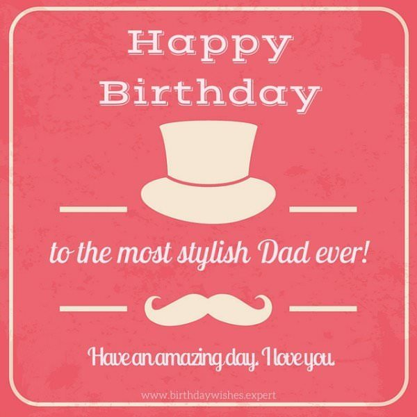 Happy Birthday to the most stylish Dad ever!