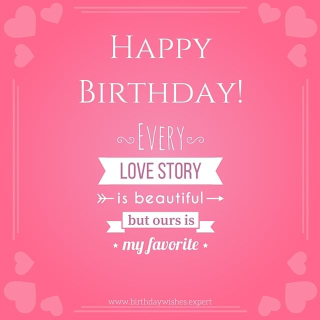 Happy Birthday Every Love Story Is Beautiful But Ours My Favorite