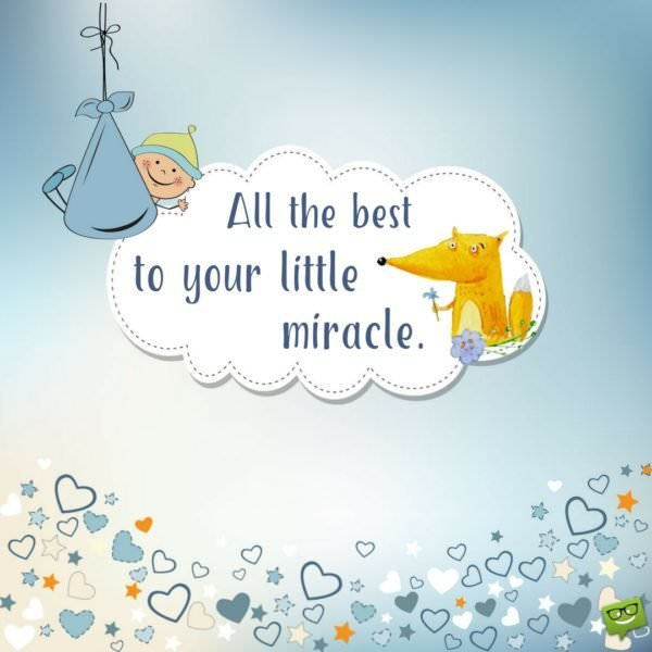 All the best to your little miracle!