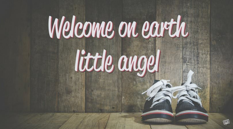 Welcome on earth little angel.