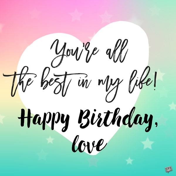 Inspirational Love Messages For Girlfriend: Cute Birthday Messages To Impress Your Girlfriend