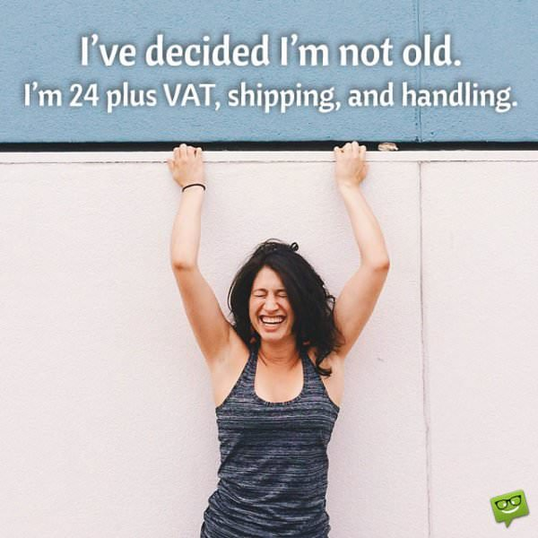 I've decide I'm not old. I'm 24 plus VAT, shipping and handling.