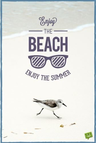 Enjoy the beach, enjoy the summer!