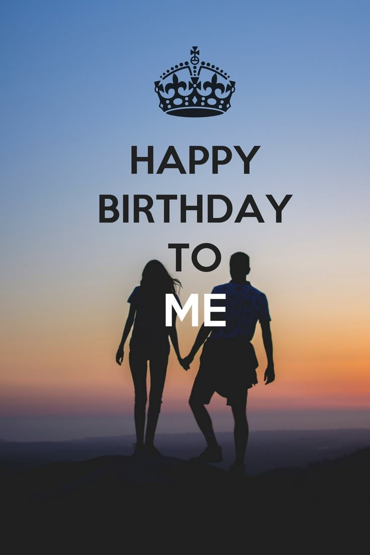 Happy Birthday to... Me! | Birthday Wishes for Myself