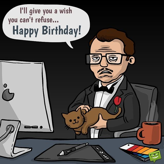 I'll give you a wish you can't refuse. Happy Birthday.
