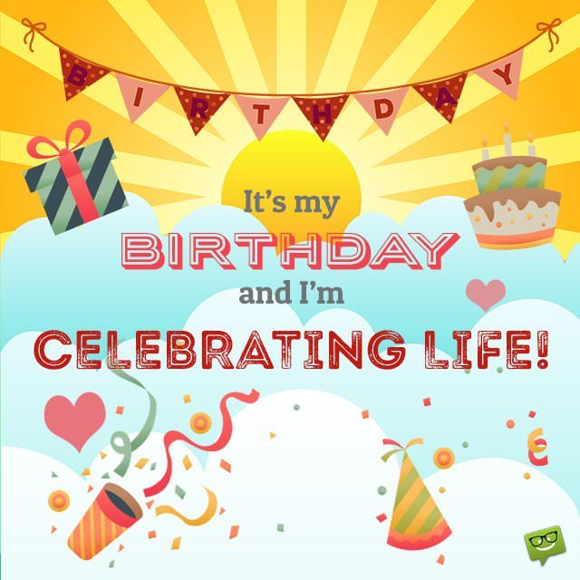 Happy birthday to me birthday wishes for myself its my birthday and im celebrating life sending myself a happy birthday message m4hsunfo