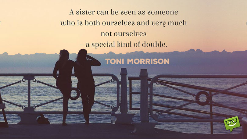 Homage to a Relationship | 60+ Famous Quotes About the Meaning of Having a Sister