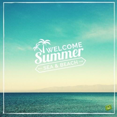 Welcome Summer. Sea & Beach.