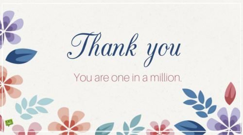 Thank you. You are one in a million.