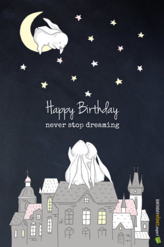 Happy Birthday. Never stop dreaming.