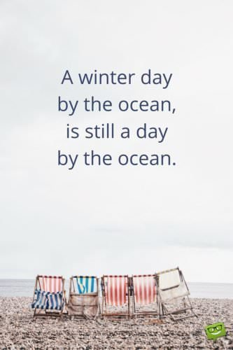 A cloudy day by the ocean,is still a day by the ocean.