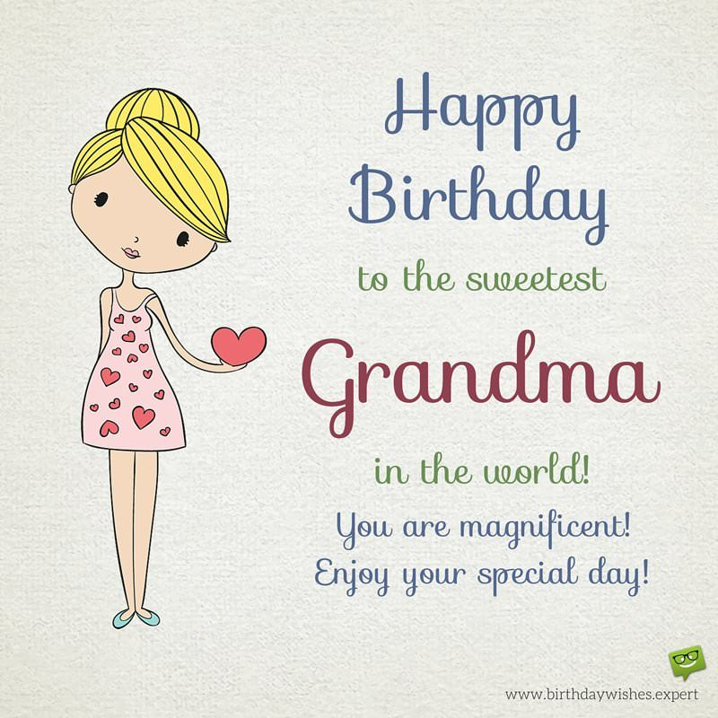 Happy Birthday To The Sweetest Grandma In World You Are Magnificent Enjoy Your Special Day