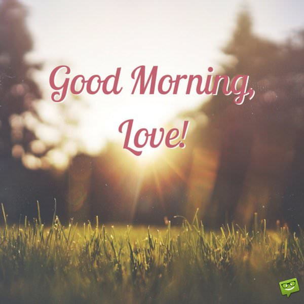 Good Morning, Love!