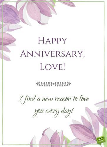 Happy Anniversary, Love! I find a new reason to love you every day.