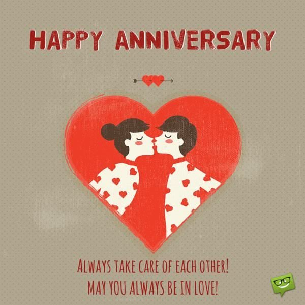 Happy Anniversary. Always take care of each other. May you always be in love.