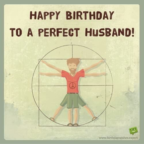 Happy Birthday to a perfect husband!