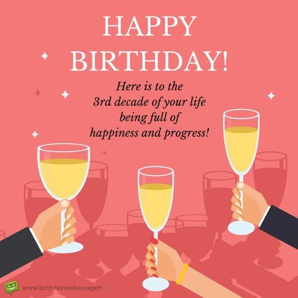 Here Is To The 3rd Decade Of Your Life Being Full Happiness And Progress