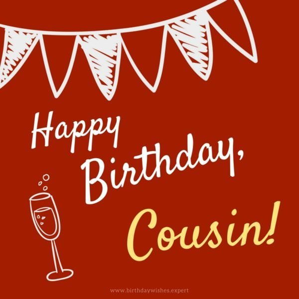 Happy Birthday, cousin!