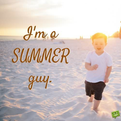 """Let The Summer Begin!"" Quotes"