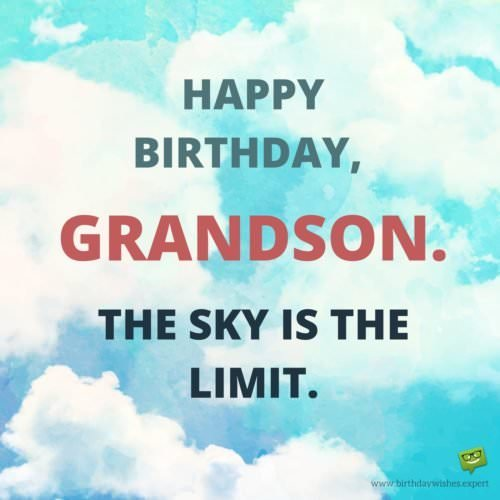 Happy Birthday, grandson! The sky is the limit.