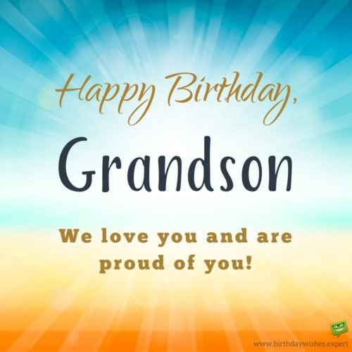 Happy Birthday, grandson. We love you and are proud of you!