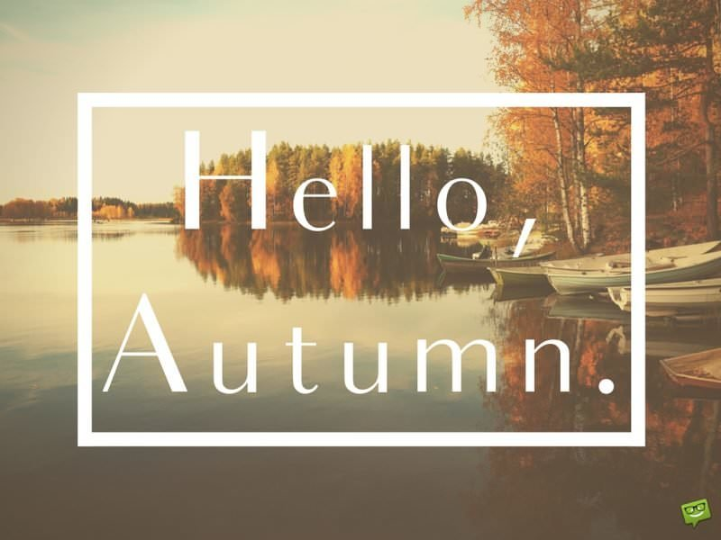 Hello, Autumn!