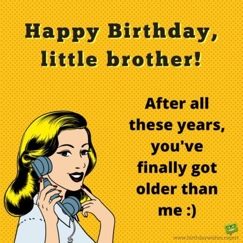 Funny Birthday Wishes For Older And Younger Brothers