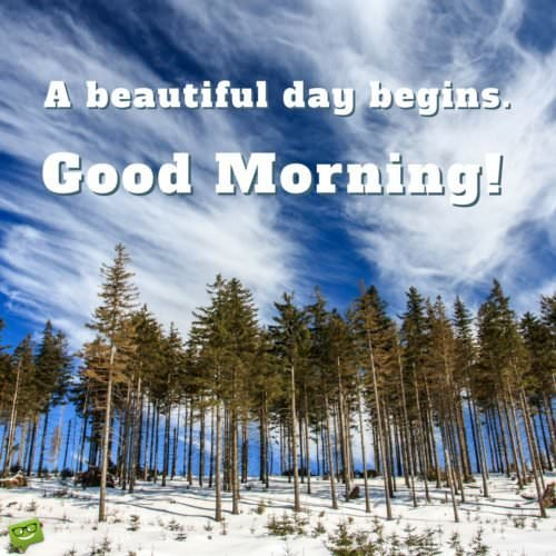 A beautiful day begins! Good Morning.