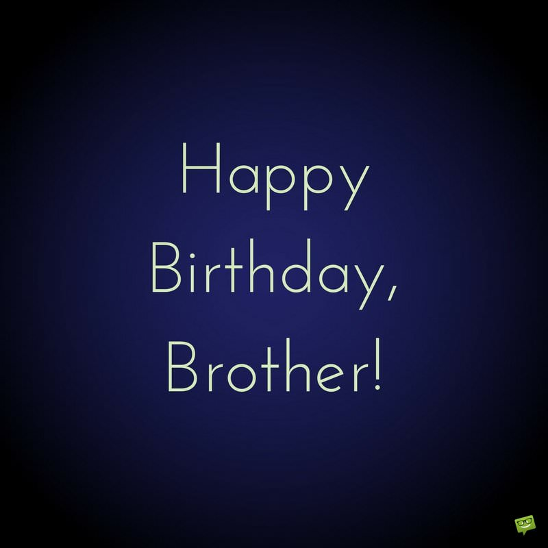 Funny Birthday Wishes For Brothers