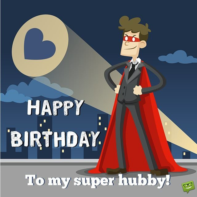 Happy Birthday To My Super Hubby