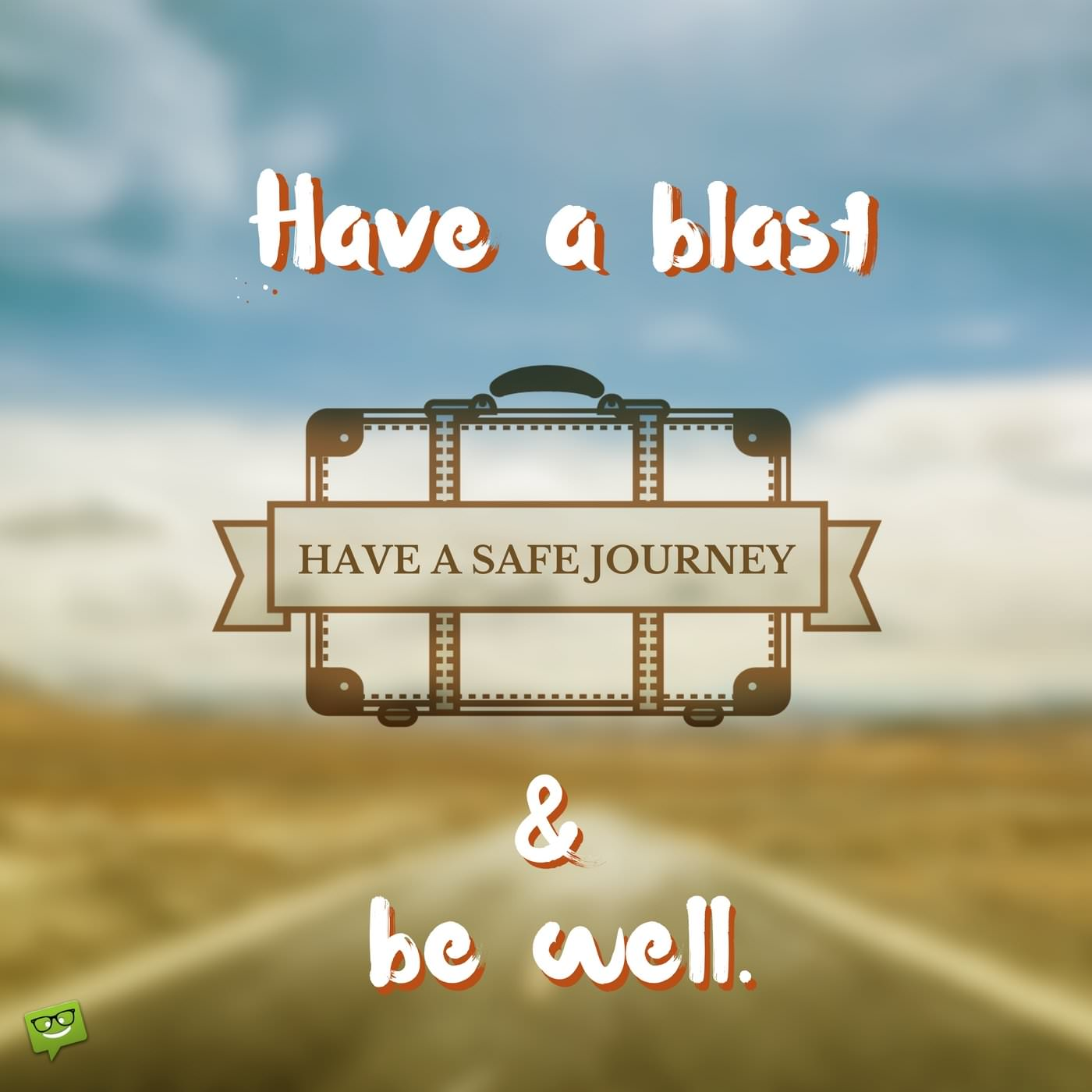 Have A Safe Trip Message To A Friend