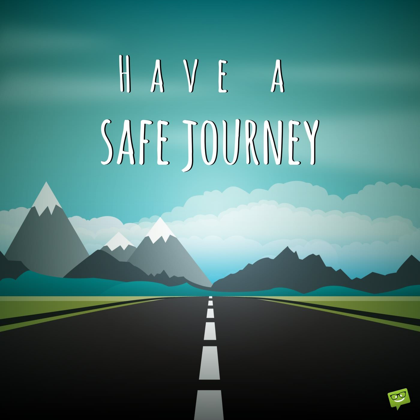 Have a nice and safe trip quotes