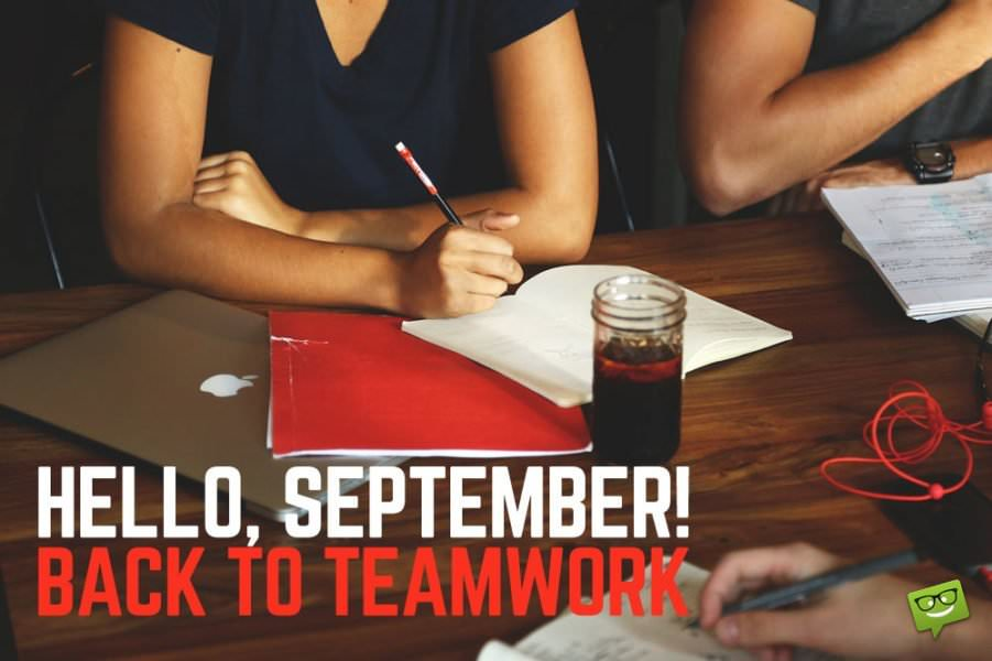 Hello September! Back to teamwork.