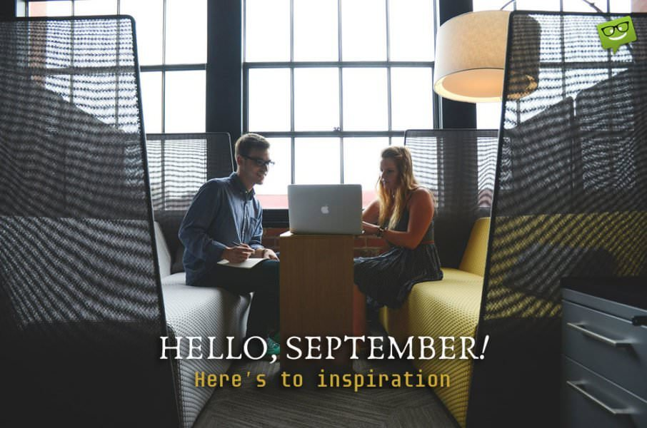 Hello, September! Here's to inspiration.