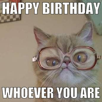 Happy Birthday whoever you are