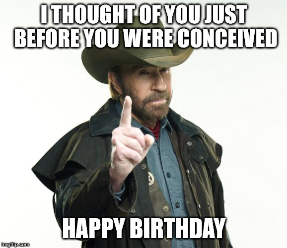 Chuck Norris Happy Birthday Meme